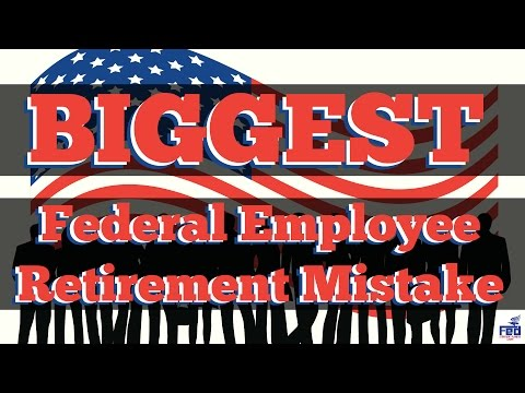 the-biggest-federal-employee-retirement-mistake