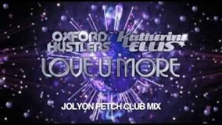 Oxford Hustlers & Katherine Ellis - Love U More (Jolyon Petch mix)