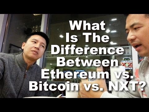 What Is The Difference Between Ethereum Vs. Bitcoin Vs. NXT? - By Tai Zen, Leon Fu, & Ricky James