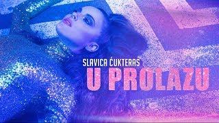 SLAVICA CUKTERAS - U PROLAZU - (OFFICIAL VIDEO 2019)