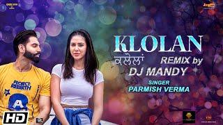 Klolan Remix By DJ Mandy (Parmish Verma) Mp3 Song Download