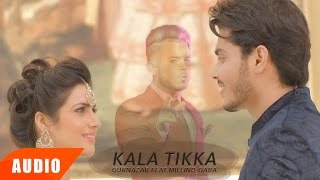 Kala Tikka (Full Audio Song) | Gurnazar Feat ...