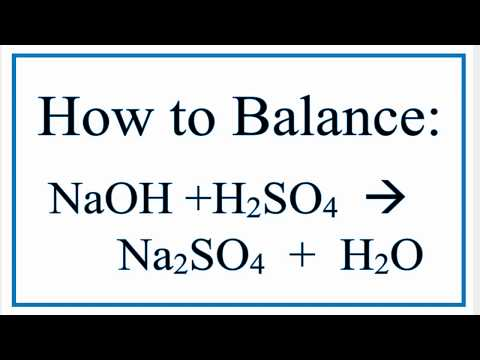 How To Balance NaOH + H2SO4 = Na2SO4 + H2O