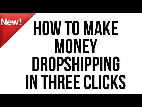 How To Make Money Dropshipping In Three Clicks -  New Software