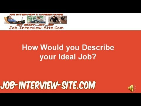 How Would you Describe your Ideal Job and Ideal Work