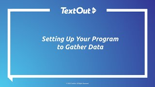 TextOut OnDemand Webinar: Setting Up Your Program to Gather Data