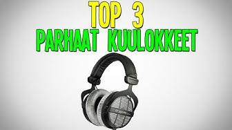 TOP 3 KUULOKKEET! - Parhaat kuulokkeet eri hintaluokista!