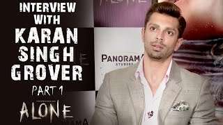 Alone | Interview With Karan Singh Grover - Part 1