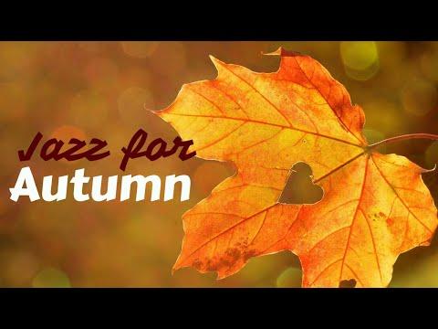 Autumn Jazz - Jazz  for Autumn