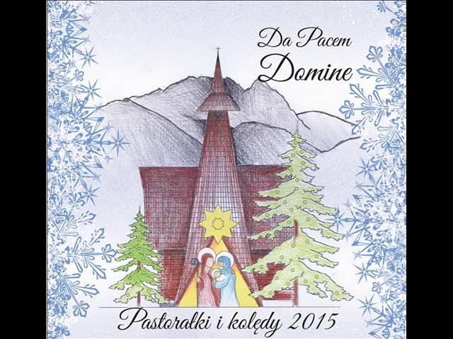 O Maleńki Jezu Mój - Da Pacem, Domine - Pastorałki i Kolędy 2015