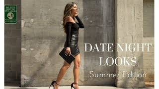Date Night Outfits + Lookbook Summer Edition