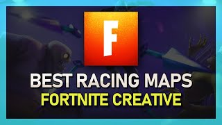 Fortnite - Best Racing Creative Maps - 2019 (& Island Codes)