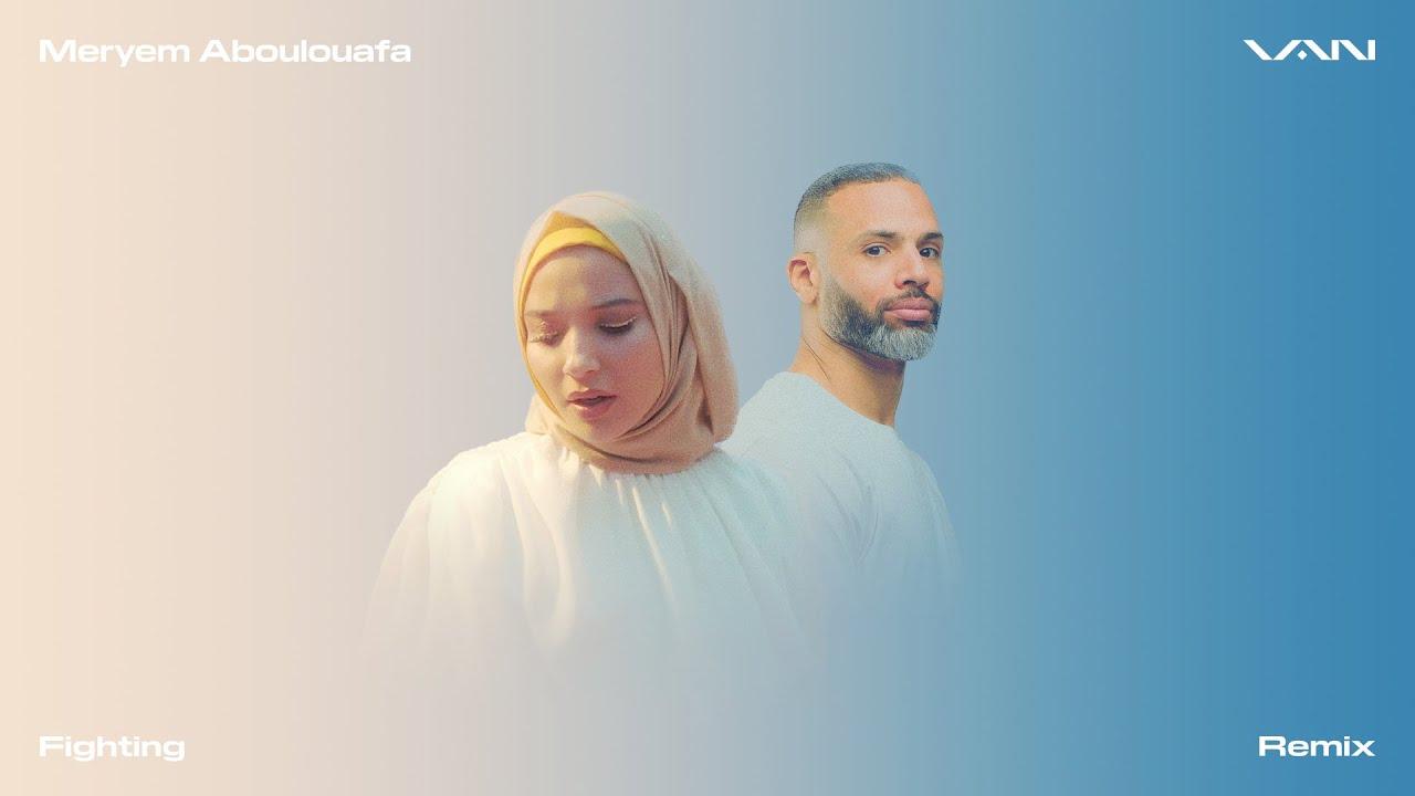 VAN - Fighting (Remix) [feat. Meryem Aboulouafa] [Visualizer]