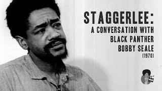 Staggerlee: A Conversation with Black Panther Bobby Seale (1970)