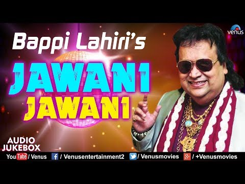 Jawani Jawani - JUKEBOX | Bappi Lahiri - Pop & Disco Songs | Best Evergreen Hindi Songs