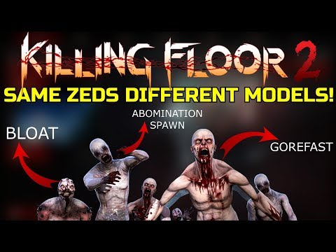 Killing Floor 2 | PLAYING WITH ZEDS BUT WITH A TWIST! - Same Zeds Different Models!