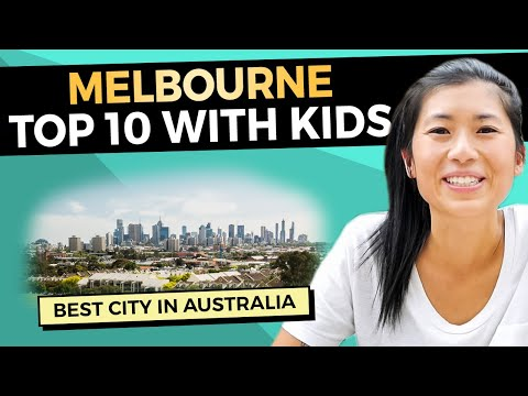 TOP 10 MELBOURNE WITH KIDS (THE BEST CITY IN AUSTRALIA)