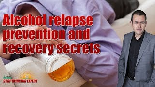 Alcohol relapse prevention and recovery secrets