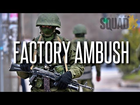 RUSSIAN FACTORY AMBUSH! - Squad Realistic Warfare