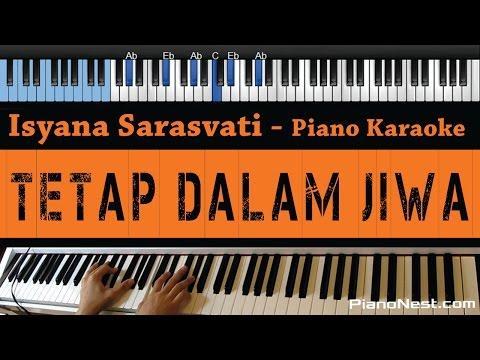 Isyana Sarasvati - Tetap Dalam Jiwa - LOWER Key (Piano Karaoke / Sing Along)