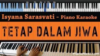 Video Isyana Sarasvati - Tetap Dalam Jiwa - LOWER Key (Piano Karaoke / Sing Along) download MP3, 3GP, MP4, WEBM, AVI, FLV April 2018