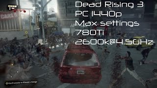 Dead Rising 3 PC 1440p Max Settings Gameplay