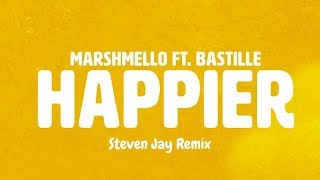 Marshmello Ft. Bastille - Happier (Steven Jay Remix)