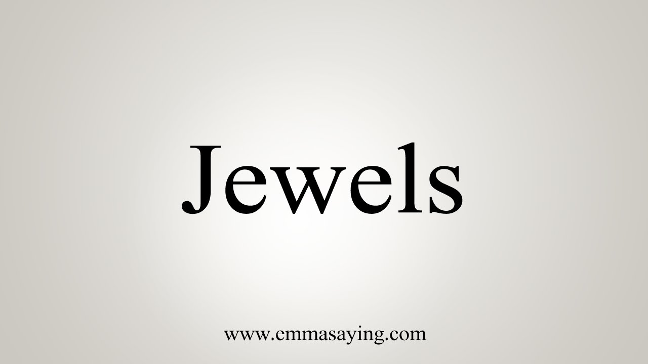 How To Say Jewels