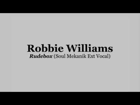 Robbie Williams - Rudebox (Soul Mekanik Ext Vocal)