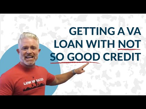 getting-a-va-loan-with-bad-(not-so-good)-credit