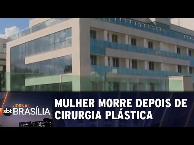 Mulher morre depois de cirurgia plástica | Jornal SBT Brasília 08/03/2019