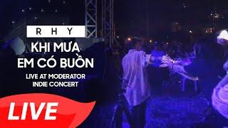 [Live] Rhy - #3 Khi Mưa Em Có Buồn - Moderator Indie Concert 2018