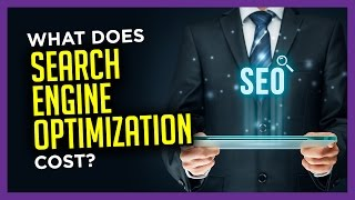 What Does Search Engine Optimization Cost?