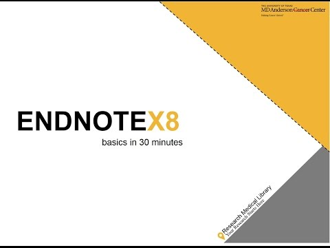 EndNote X8 Basics in 30 Minutes
