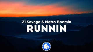21 Savage & Metro Boomin - Runnin (Clean - Lyrics)