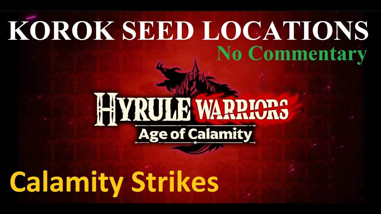 Hyrule Warriors Aoc Chapter 5 Korok Seed Locations Calamity Strikes Youtube