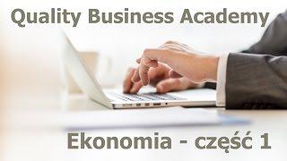 Quality Business Academy - Ekonomia część 1