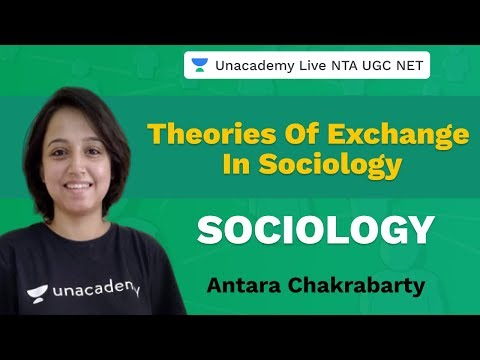 Theories Of Exchange In Sociology | Sociology | Unacademy Live NTA UGC NET | Antara Chakrabarty