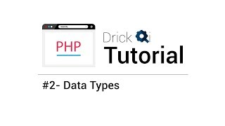 PHP Tutorial .feat Drick Qi - #2 Data Types