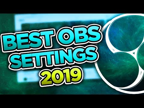 Best Obs Recording Settings 2020 Best OBS Recording Settings 2019!   YouTube