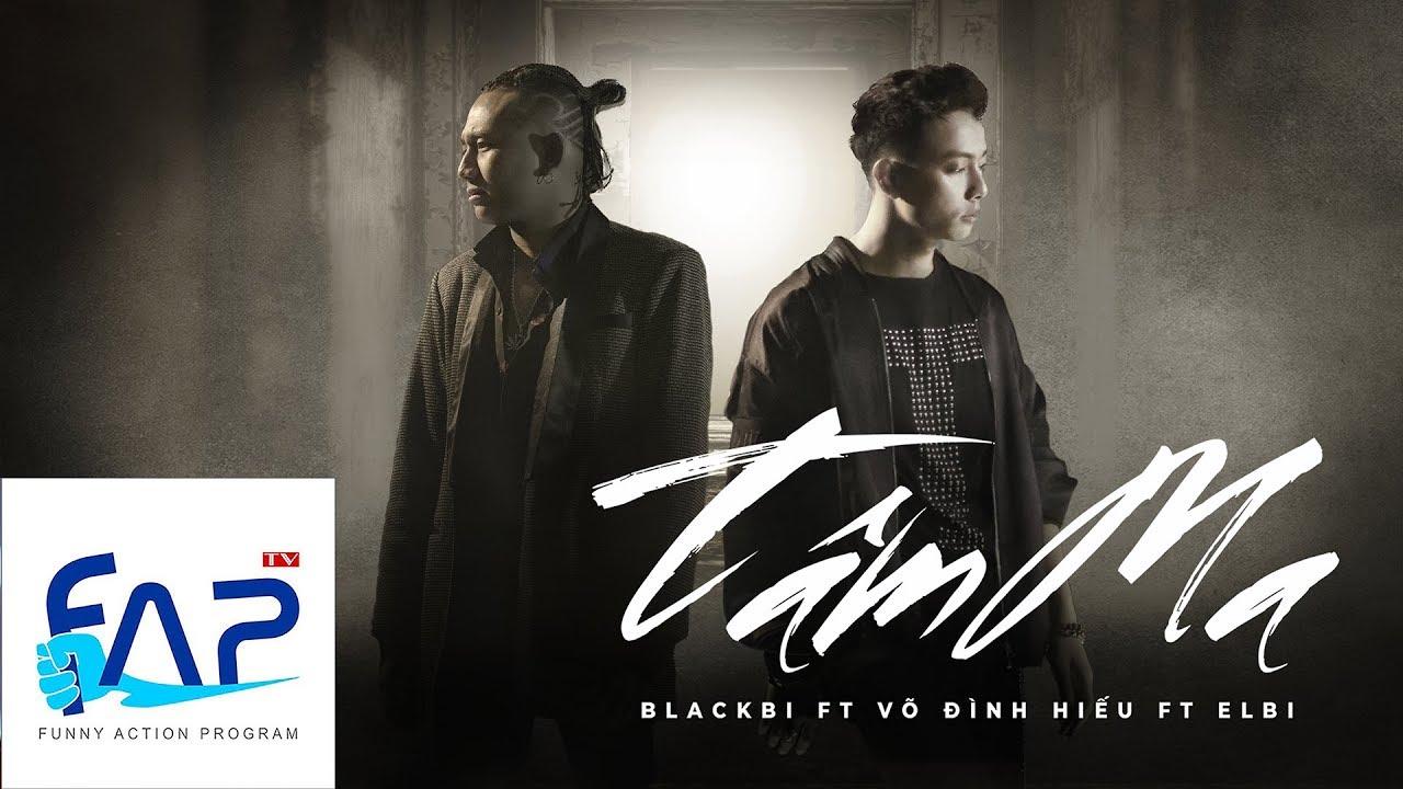 Tâm Ma – Blackbi ft Võ Đình Hiếu ft Elbi [Official MV] || FAPtv