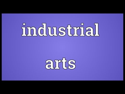 Industrial arts Meaning