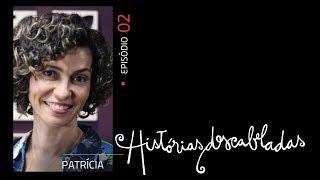 Histórias Descabeladas - T01 - E02 - Patrícia