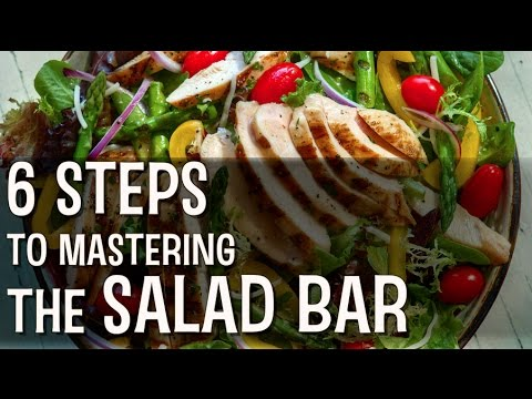 6 Steps to Mastering the Salad Bar with Dave Erickson