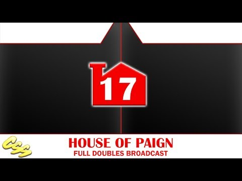 [House of Paign 17] Full Doubles Broadcast
