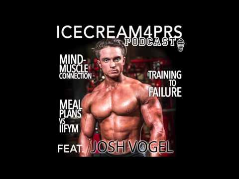 IceCream4PRs Podcast - Ep. 16 - Mind-Muscle Connection, Training to Failure feat. Josh Vogel