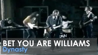 Bet You Are Williams - Dynasty