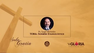 Sermón Evangelístico - Ps. Sugel Michelén
