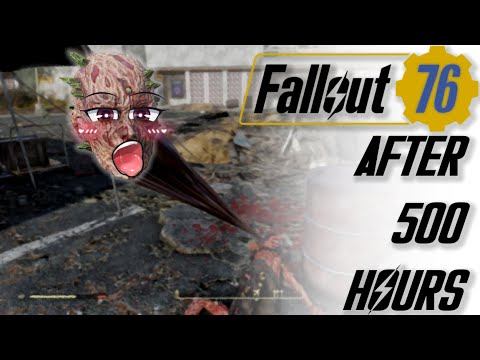 Fallout 76 After 500 Hours