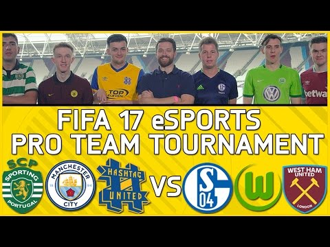 PRO TEAM TOURNAMENT: FIFA 17 eSPORTS! (WEST HAM, MAN CITY, WOLFSBURG, SCHALKE, SPORTING & HASHTAG)